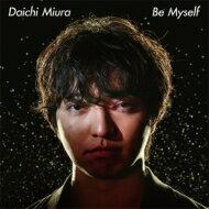 三浦大知 / Be Myself 【CD Maxi】