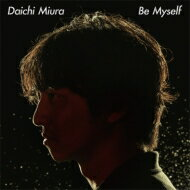 三浦大知 / Be Myself 【CD Maxi】