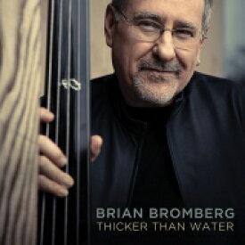 【送料無料】 Brian Bromberg ブライアンブロンバーグ / Thicker Than Water 輸入盤 【CD】