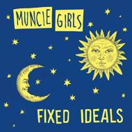 Muncie Girls / Fixed Ideals 輸入盤 【CD】