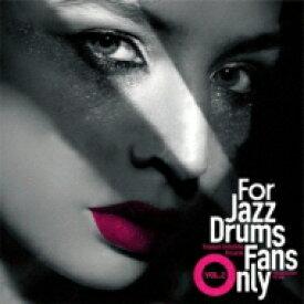 【送料無料】 For Jazz Drums Fans Only Vol.2 【CD】
