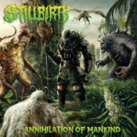Stillbirth / Annihilation Of Mankind 輸入盤 【CD】