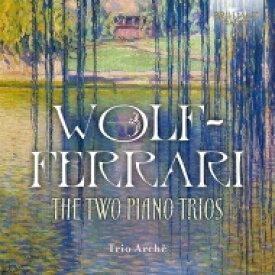 ヴォルフ=フェラーリ(1876-1948) / Piano Trio, 1, 2, : Trio Arche 輸入盤 【CD】