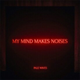 PALE WAVES / My Mind Makes Noises 輸入盤 【CD】
