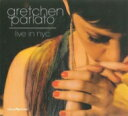 Gretchen Parlato グレッチェンパーラト / Live In Nyc 輸入盤 【CD】