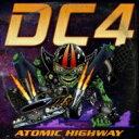 Dc4 / Atomic Highway 輸入盤 【CD】