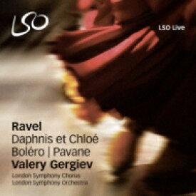 Ravel ラベル / 『ダフニスとクロエ』全曲、ボレロ、亡き王女のためのパヴァーヌ ワレリー・ゲルギエフ&ロンドン交響楽団 【Hi Quality CD】