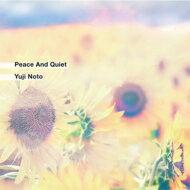 Yuji Noto / Peace And Quiet 【CD】