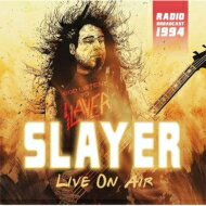 【送料無料】 Slayer スレイヤー / Live On Air: Adio Broadcast 輸入盤 【CD】