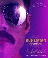 【送料無料】 ボヘミアン・ラプソディ オフィシャル・ブック BOHEMIAN RHAPSODY THE INSIDE STORY THE OFFICIAL BOOK OF THE MOVIE / オーウェン・ウィリアムズ 【本】