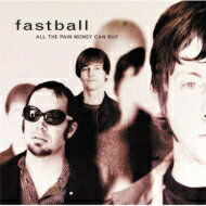 Fastball / All The Pain Money Can Buy(Remastered 20th Anniversary Edition) 輸入盤 【CD】