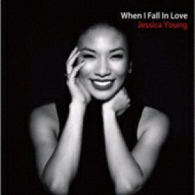 Jessica Young / When I Fall In Love: 恋に落ちた時 【CD】