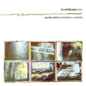 In Embrace / Too (Grande Edition - Extended & Re-mastered) 輸入盤 【CD】