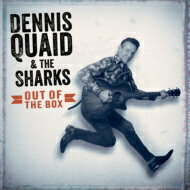 Dennis Quaid / Sharks / Out Of The Box 輸入盤 【CD】