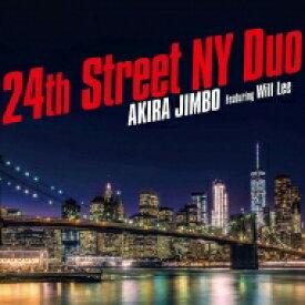 【送料無料】 神保彰 ジンボアキラ / 24th Street NY Duo (Featuring Will Lee) 【CD】