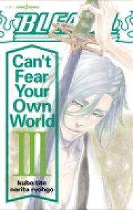 BLEACH Can't Fear Your Own World 3 JUMP jBOOKS / 成田良悟 【本】