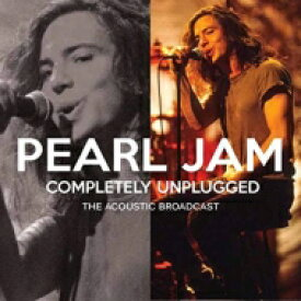 PEARL JAM パールジャム / Completely Unplugged 輸入盤 【CD】