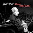 Sidney Bechet シドニーベシェ / Plays Sidney Bechet (180グラム重量盤レコード / Jazz Images) 【LP】