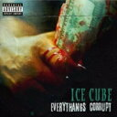 Ice Cube アイスキューブ / Everythangs Corrupt 輸入盤 【CD】