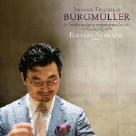 【送料無料】 ブルクミュラー(1806-1874) / 18の練習曲、25の練習曲 赤松林太郎 輸入盤 【CD】