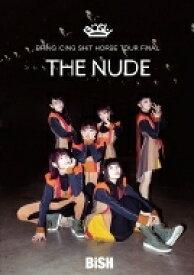 "BiSH / BRiNG iCiNG SHiT HORSE TOUR FiNAL ""THE NUDE"" 【DVD】"