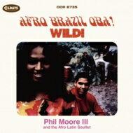 Phil Moore Iii / Afro Latin Soultet / Afro Brazil Oba! / Wild! 【CD】