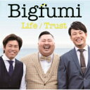 Bigfumi / Trust -4460mix- / Life -4460mix- <2019年シーズン盤> 【CD Maxi】