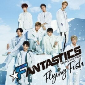 FANTASTICS from EXILE TRIBE / Flying Fish 【CD Maxi】