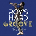 Roy Hargrove ロイハーグローブ / Roy's Hard Groove 【CD】