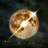 HIROOMI TOSAKA (登坂広臣) / SUPERMOON 【CD】