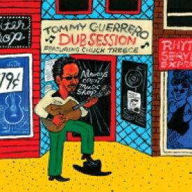 【送料無料】 Tommy Guerrero トミーゲレロ / Dub Session 【CD】