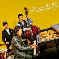 【送料無料】 野本秀一 / Blues On The Hill 【CD】