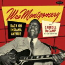 【送料無料】 Wes Montgomery ウェスモンゴメリー / Back On Indiana Avenue: The Carroll Decamp Recordings (2CD) …