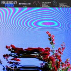 【送料無料】 Friendly Fires フレンドリー ファイアーズ / Inflorescent 【CD】