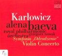 【送料無料】 カルウォヴィチ、ミエチスラフ(1876-1909) / ヴァイオリン協奏曲、交響曲『復活』 アリョーナ・バー…
