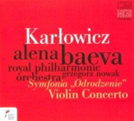 【送料無料】 カルウォヴィチ、ミエチスラフ(1876-1909) / ヴァイオリン協奏曲、交響曲『復活』 アリョーナ・バーエワ、グジェゴシュ・ノヴァーク&ロイヤル・フィル 輸入盤 【CD】