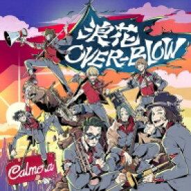 【送料無料】 Calmera / 浪花OVER-BLOW 【CD】
