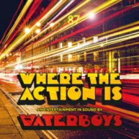 【送料無料】 Waterboys ウォーターボーイズ / Where The Action Is 【CD】