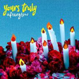 Yours Truly / Afterglow 輸入盤 【CD】