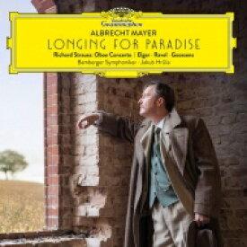 『楽園へのあこがれ〜R.シュトラウス、ラヴェル、エルガー、グーセンス』 アルブレヒト・マイヤー、ヤクブ・フルシャ&バンベルク交響楽団 輸入盤 【CD】