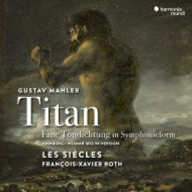【送料無料】 Mahler マーラー / 交響曲第1番『巨人』(1893年版 花の章付き) フランソワ=グザヴィエ・ロト&レ・シエクル 輸入盤 【CD】