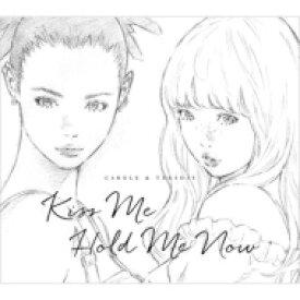 キャロル & チューズデイ (Nai Br.XX & Celeina Ann) / Kiss Me / Hold Me Now (アナログレコード) 【LP】