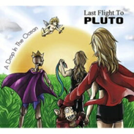 【送料無料】 Last Flight To Pluto / Drop In The Ocean 輸入盤 【CD】