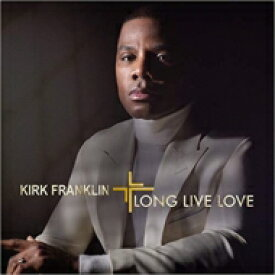 Kirk Franklin カークフランクリン / Long Live Love 輸入盤 【CD】