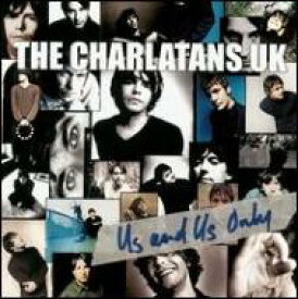 Charlatans UK シャーラタンズ / Us And Us Only 輸入盤 【CD】