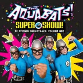 Aquabats / Super Show - Television Soundtrack: Volume One 輸入盤 【CD】