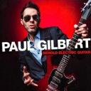 【送料無料】 Paul Gilbert ポールギルバート / Behold Electric Guitar 【CD】