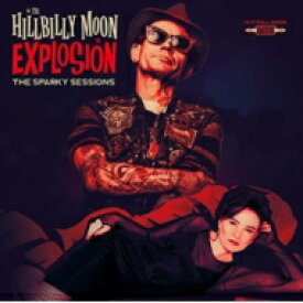 Hillbilly Moon Explosion / Sparky Sessions 【LP】