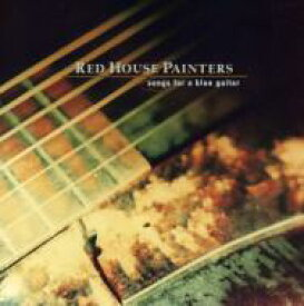 Red House Painters / Songs For A Blue Guitar 輸入盤 【CD】