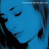 Hooverphonic フーバーフォニック / No More Sweet Music (2枚組 / 180グラム重量盤アナログレコード) 【LP】